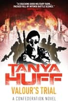 Valour's Trial: A Confederation Novel ebook by Tanya Huff
