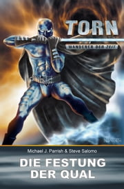Torn 13 - Die Festung der Qual ebook by Michael J. Parrish,Steve Salomo