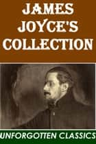James Joyce's Collection ebook by James Joyce