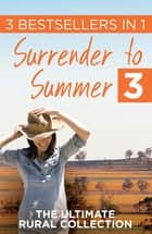 Surrender to Summer 3 ebook by Margareta Osborn, Nicole Alexander, Rachael Herron
