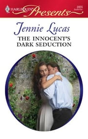 The Innocent's Dark Seduction ebook by Jennie Lucas