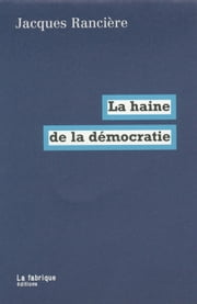 La haine de la démocratie ebook by Jacques Rancière