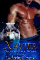 Xavier ebook by Catherine Lievens