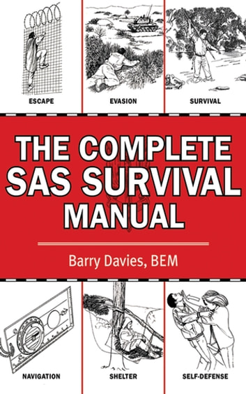 The Complete SAS Survival Manual ebook by Barry Davies