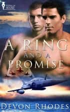 A Ring and A Promise ebook by Devon Rhodes