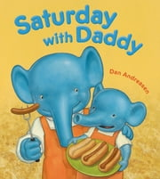 Saturday with Daddy ebook by Dan Andreasen,Dan Andreasen