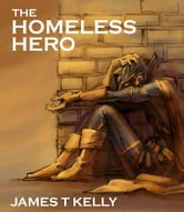 The Homeless Hero ebook by James T Kelly