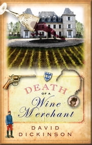 Death of a Wine Merchant ebook by David Dickinson