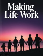 Making Life Work ebook by United Church of God