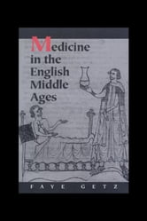 Medicine in the English Middle Ages ebook by Getz, Faye
