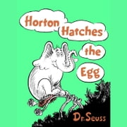 Horton Hatches the Egg audiobook by Dr. Seuss