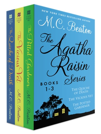 The Agatha Raisin Series, Books 1-3 - The Quiche of Death, The Vicious Vet, and The Potted Gardener eBook by M. C. Beaton