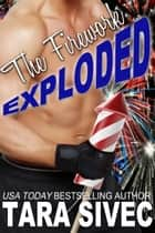 The Firework Exploded (The Holidays #3) ebook by Tara Sivec