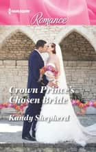 Crown Prince's Chosen Bride ebook by Kandy Shepherd