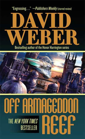 Off Armageddon Reef - A Novel in the Safehold Series (#1) ebook by David Weber