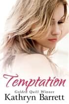 Temptation ebook by Kathryn Barrett