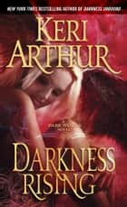 Darkness Rising - A Dark Angels Novel ebook by Keri Arthur