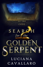 Search for the Golden Serpent ebook by Luciana Cavallaro