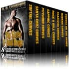 Big Girls & Bad Boys - 8 Scorching Hot BBW Alpha Male Romance Novellas Box Set ebook by