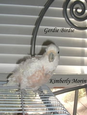 Gerdie Birdie ebook by Kimberly Morin
