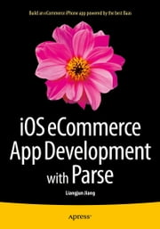 iOS eCommerce App Development with Parse ebook by Liangjun Jiang