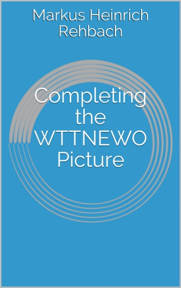 Completing the WTTNEWO Picture ebook by Markus Rehbach