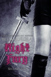 Night Fury: Second Act - Night Fury, #2 ebook by Belle Aurora