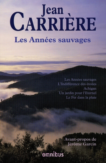 Les Années sauvages - Oeuvres romanesques - T.2 ebook by Jean CARRIÈRE
