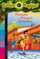 La Cabane Magique, Tome 8 - Panique à Pompéi ebook by Mary Pope Osborne, Philippe Masson
