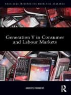 Generation Y in Consumer and Labour Markets ebook by Anders Parment