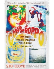Gone Troppo - Hot Babes, Warm Weather, Cold Beer. Paradise! ebook by Stuart Lloyd