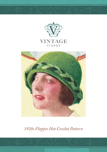 1920s Style Flapper Hat Crochet Pattern Ebook By Vintage Visage
