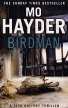 Birdman - The gripping first book in the bestselling Jack Caffery series ebook by