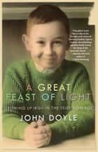 A Great Feast of Light ebook by John Doyle