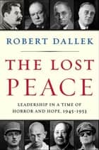 The Lost Peace ebook by Robert Dallek