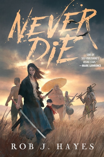 Never Die ebook by Rob J. Hayes
