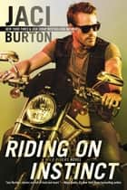 Riding on Instinct ebook by Jaci Burton