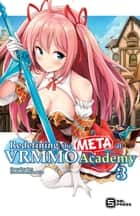 Redefining the META at VRMMO Academy Vol. 3 (light novel) ebook by Hayaken