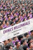 China's Millennials ebook by Eric Fish