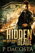 Hidden Blade ebook by Pippa DaCosta
