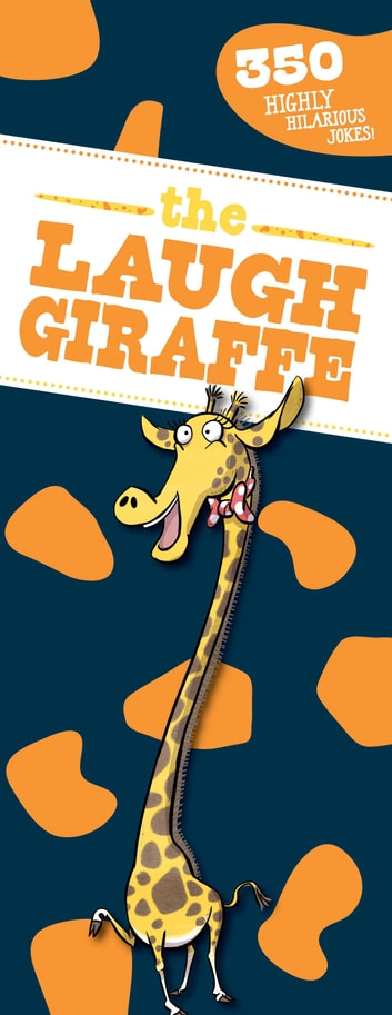 The Laugh Giraffe - 350 Hilarious Jokes! ebook by Sky Pony Press
