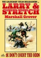 Larry and Stretch 18: Don't Count the Odds ebook by Marshall Grover