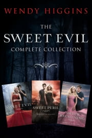 Sweet Evil 3-Book Collection - Sweet Evil, Sweet Peril, Sweet Reckoning ebook by Wendy Higgins