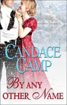By Any Other Name ebook by Candace Camp