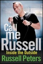 Call Me Russell ebook by Russell Peters