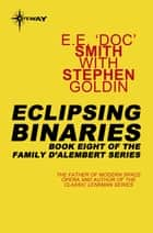 Eclipsing Binaries - Family d'Alembert Book 8 ebook by E.E. 'Doc' Smith, Stephen Goldin