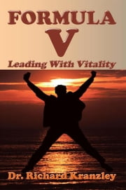 Formula V - Leading With Vitality ebook by Dr. Richard Kranzley