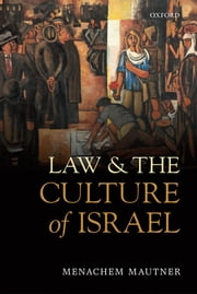 Law and the Culture of Israel ebook by Menachem Mautner