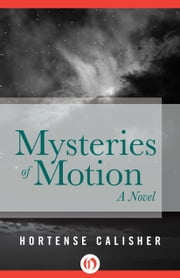 Mysteries of Motion - A Novel ebook by Hortense Calisher