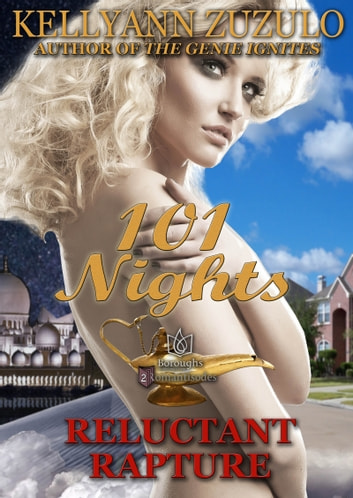 Reluctant Rapture: 101 Nights ebook by Kellyann Zuzulo